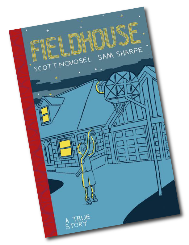 FIELDHOUSE, by Scott Novosel and Sam Sharpe.